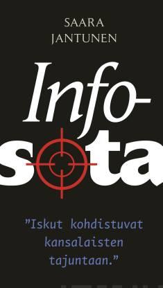 """Infosota""""Iskut kohdistuvat kansalaisten tajuntaan"""""""
