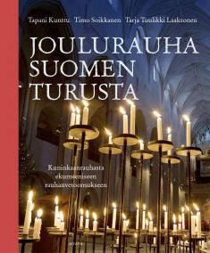 Joulurauha Suomen TurustaKuninkaanrauhasta ekumeeniseen rauhanvetoomukseen