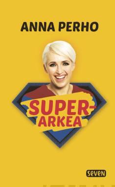 Superarkea!Käytännön opas helpompaan elämään