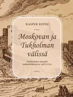 Moskovan ja Tukholman välissäVenäläiset pajarit Inkerinmaalla 1478-1722