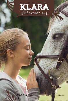 Klara ja hevoset 1-3Klara ja poniystävä : Klara ja unelmien hevonen : Klara ja oma hevonen