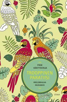Trooppinen paratiisiPieni värityskirja - Mielenrauha mukanasi