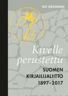 Kivelle perustettuSuomen Kirjailijaliitto 1897-2017