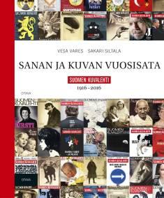 Sanan ja kuvan vuosisataSuomen Kuvalehti 1916-2016