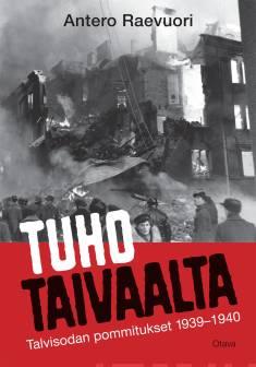 Tuho taivaaltaTalvisodan pommitukset 1939-1940