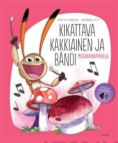 Kikattava Kakkiainen ja bändiMusiikkinappikirja
