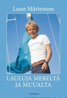 Lasse MårtensonLauluja mereltä ja muualta