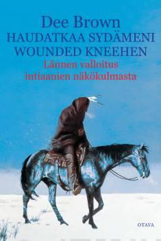 Haudatkaa sydämeni Wounded KneehenLännen valloitus intiaanien näkökulmasta