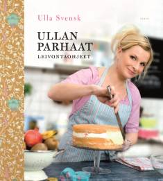 Ullan parhaat leivontaohjeetUnelmakakut : Lempileivonnaiset : Juhlaleivonnaiset