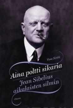 Aina poltti sikariaJean Sibelius aikalaisten silmin
