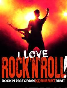 I Love Rock'n'roll!Rockin historian kovimmat biisit