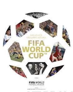 MM-kisojen virallinen historiaFIFA World Cup