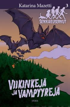 Viikinkejä ja vampyyrejaSeikkailuserkut 3