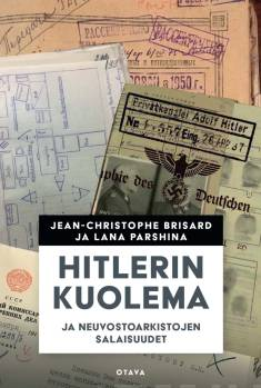 Hitlerin kuolemaJa neuvostoarkistojen salaisuudet