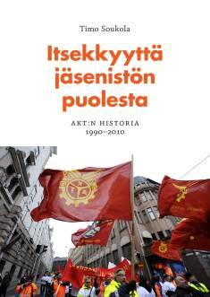 Itsekkyyttä jäsenistön puolestaAKT:n historia 1990-2010
