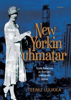 New Yorkin uhmatarTyyni Kalervon ja ikonisen metropolin tarina