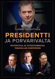 Presidentti ja porvarivaltaRistiriitoja ja yhteistoimintaa tasavallan sisäpiirissä