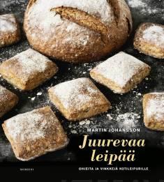 Juurevaa leipääOhjeita ja vinkkejä kotileipurille