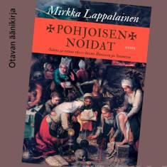 Pohjoisen noidatOikeus ja totuus 1600-luvun Ruotsissa ja Suomessa