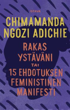 Rakas ystävänitai 15 ehdotuksen feministinen manifesti