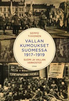 Vallan kumoukset 1917−1919Suomi ja vallan verkostot