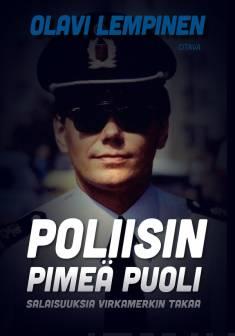 Poliisin pimeä puoliSalaisuuksia virkamerkin takaa