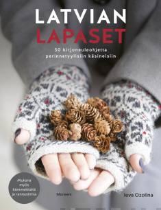 Latvian lapaset50 kirjoneuleohjetta perinnetyylisiin käsineisiin