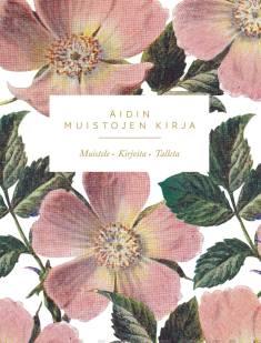 Äidin muistojen kirjaMuistele - Kirjoita - Talleta