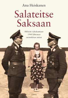 Salateitse SaksaanHitlerin valtakuntaan 1944 lähteneet suomalaiset naiset