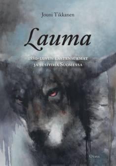 Lauma1880-luvun lastensurmat ja susiviha Suomessa