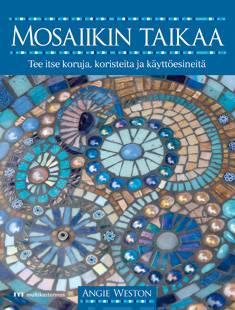 Mosaiikin taikaatee itse koruja, koristeita ja käyttöesineitä