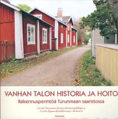Vanhan talon historia ja hoitorakennusperintöä Turunmaan saaristossa