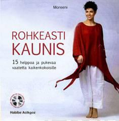 Rohkeasti kaunis (+cd-rom)15 helppoa ja pukevaa vaatetta kaikenkokoisille