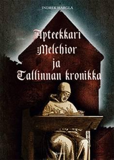 Apteekkari Melchior ja Tallinnan kronikka