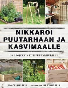 Nikkaroi puutarhaan ja kasvimaalle30 projektia kotipuutarhurille