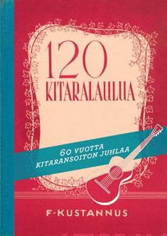 120 kitaralaulua60 vuotta kitaransoiton juhlaa