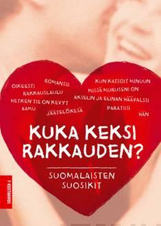Kuka keksi rakkauden?suomalaisten suosikit
