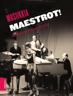 Musiikkia Maestrot!Suomalaisen viihteen klassikot