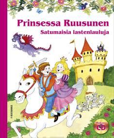 Prinsessa Ruusunen (+cd)Satumaisia lastenlauluja